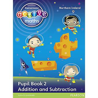 Heinemann Active Maths Northern Ireland  Key Stage 1  Exploring Number  Number Pupil Book 2  Addition and Subtraction by Lynda KeithLynne McClureAmy SinclairPeter Gorrie