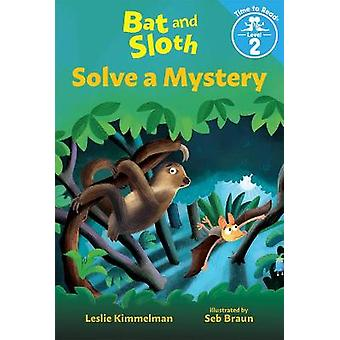 Bat and Sloth Solve a Mystery (Bat and Sloth: Time to Read Level 2)