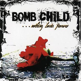 Bomb Child - Nothing Lasts Forever [CD] USA import