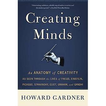 Att skapa sinnen - en anatomi av kreativitet sett genom livet för Fr
