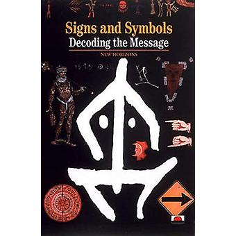 Signs - Symbols and Ciphers - Decoding the Message by Georges Jean - S