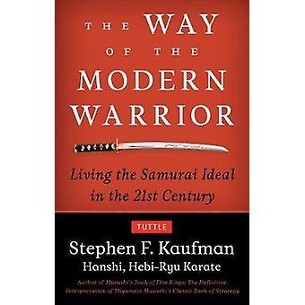La voie du guerrier moderne - vivre l'idéal du samouraï au 21ème C