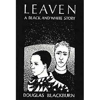 Zuurdesem - een zwart-wit verhaal van Douglas Blackburn - Stephen Gray-