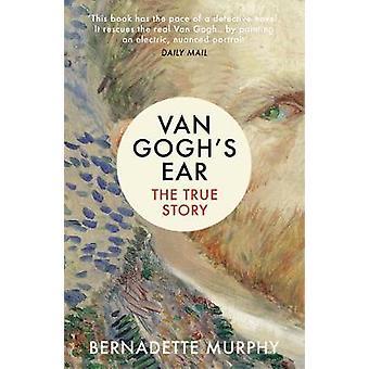 Van Goghs Ear - die wahre Geschichte von Bernadette Murphy - 9781784702229 B