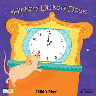 Hickory Dickory Dock by Kelly Caswell - 9781846434990 Book