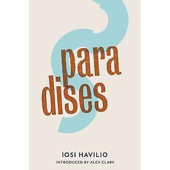 Paradises by Iosi Havilio - Beth Fowler - Alex Clark - 9781908276247