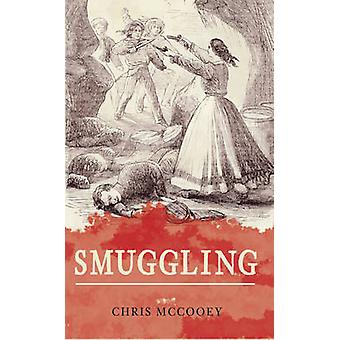 Smuggling by Chris McCooey - 9781445643656 Book