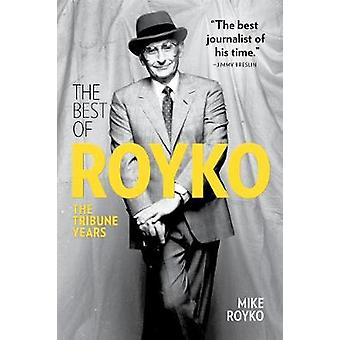 The Best of Royko - The Tribune Years von Mike Royko - 9781572842557 Bo