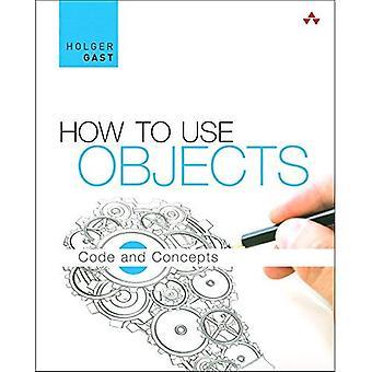 Gewusst wie: Objekte verwenden: Code und Konzepte