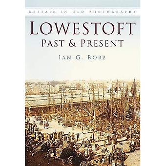 Lowestoft, passado e presente (Grã-Bretanha em fotografias antigas)