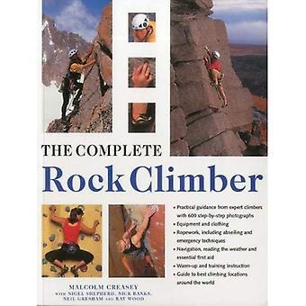 Den kompletta Rock Climber: Komplett praktiska handboken om bergsklättring, från första stegen till avancerad räddning tekniker, visas i över 600 tydliga och informativa fotografier