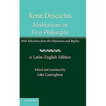 Rene Descartes Meditations on First Philosophy by John Cottingham