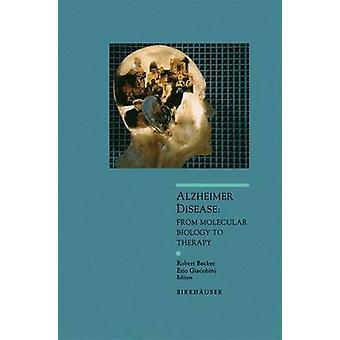 De ziekte van Alzheimer van moleculaire biologie aan therapie door Becker & Robert E.