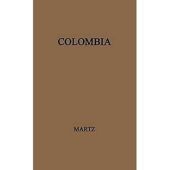 La Colombie un sondage politique contemporain par Martz & D. John