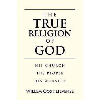 神の真の宗教彼の教会彼の民アムステルダムツェーブルグ Lievense & ウィレムによる礼拝