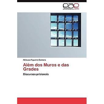 Alem DOS Muros E Das Grades by Figueira Camara & Heleusa