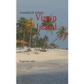 Virgin IslandsTropische Liebe by Dahnke & Franziska M.