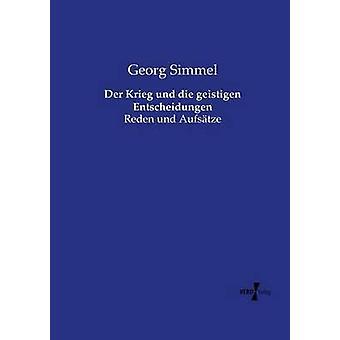 Der Krieg und die geistigen Entscheidungen par Simmel & Georg