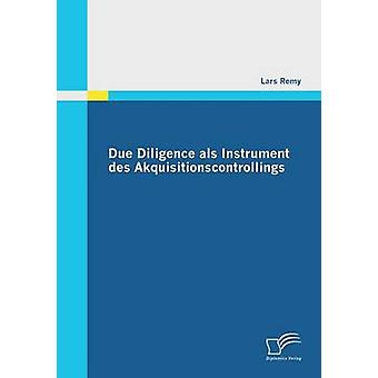 Due Diligence ALS Instrument Des Akquisitionscontrollings by Remy & Lars