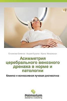 Asimmetriya Tserebralnogo Venoznogo Drenazha V Norme I Patologii by Semenov Stanislav