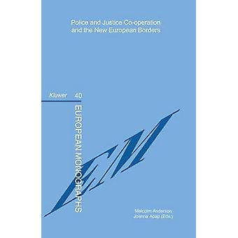 Police and Justice Cooperation and the New European Borders by Anderson & Malcolm