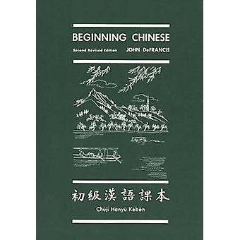 Beginning Chinese by John DeFrancis - 9780300020588 Book