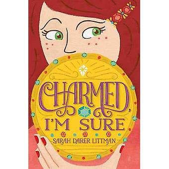 Charmed - I'm Sure by Sarah Darer Littman - 9781481451277 Book