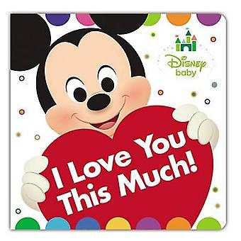 Disney Baby I Love You This Much! by Disney Book Group - Disney Story