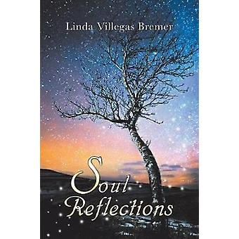 Soul Reflections by Linda Villegas Bremer - 9781504395588 Book