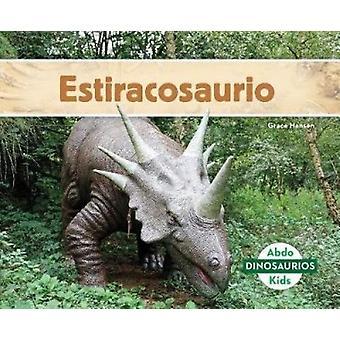 Estiracosaurio (Styracosaurus) by Grace Hansen - 9781532106538 Book