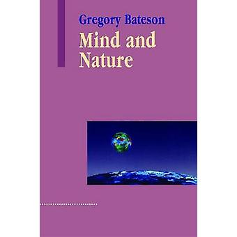 Mind and Nature - A Necessary Unity (New edition) by Gregory Bateson -