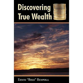 Discovering True Wealth by Erwin Bogs Rempola - 9781587367465 Book