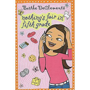 Nothing's Fair in Fifth Grade by Barthe DeClements - 9781606864500 Bo
