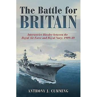 The Battle for Britain - Interservice Rivalry Between the Royal Air Fo