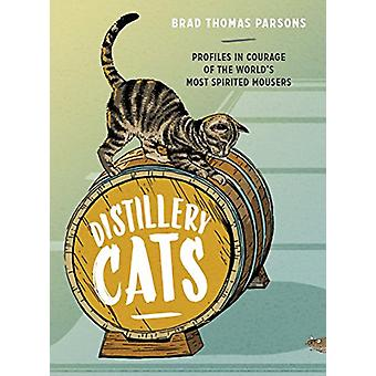 Distillery Cats by Brad Thomas Parsons - 9781607748977 Book