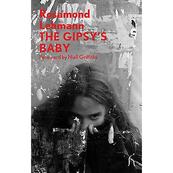 The Gipsy's Baby (annotated edition) by Rosamond Lehmann - 9781843914