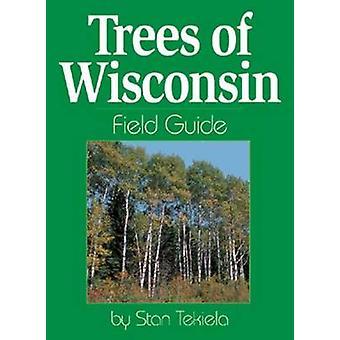 Trees of Wisconsin Field Guide by Stan Tekiela - 9781885061423 Book