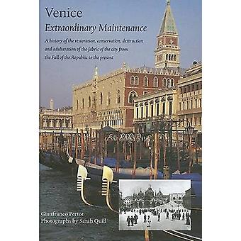 Venice - Extraordinary Maintenance by Gianfranco Pertot - Marco Dezzi