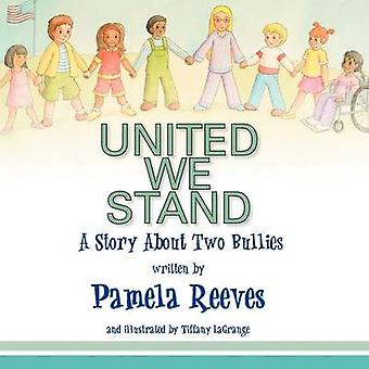 United We Stand - a Story about Two Bullies by Pamela Reeves - Tiffan