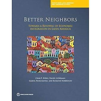 Parempia naapureita: kohti aa uudistaminen taloudellisen yhdentymisen Latinalaisessa Amerikassa (maailman pankki Latinalaisen Amerikan & Caribbean Studies)