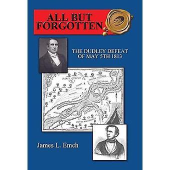 All But Forgotten de Emch & James L.