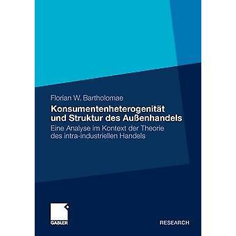 Konsumentenheterogenitat und struktur des Aussenhandels Eine analysera im kontextens der Theorie des IntraIndustriellen handels av Bartholomae & Florian