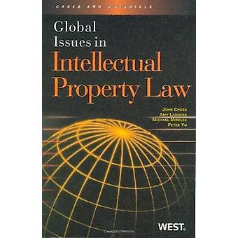Global Issues in Intellectual Property Law by John Cross - Amy Lander