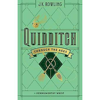Quidditch Through the Ages by Kennilworthy Whisp - 9781338125740 Book