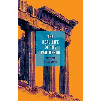 The Real Life of the Parthenon by Vigderman & Patricia