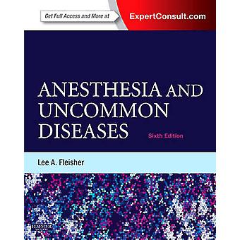 Anesthesia and Uncommon Diseases by Lee Fleisher