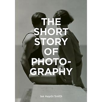 Short Story of Photography by Ian Haydn Smith