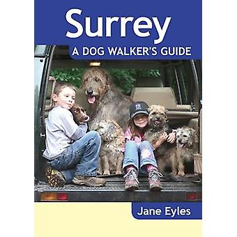 Surrey  a Dog Walkers Guide by Jane Eyles