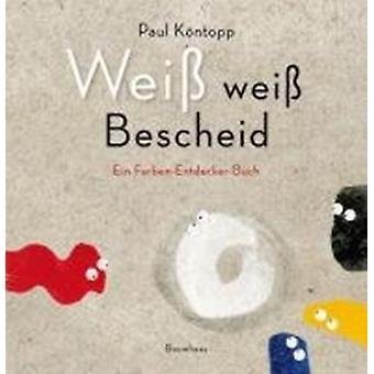 WEISS WEISS BESCHEID by Paul K ntopp