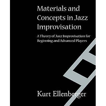 Materials and Concepts in Jazz Improvisation by Ellenberger & Kurt & Johann